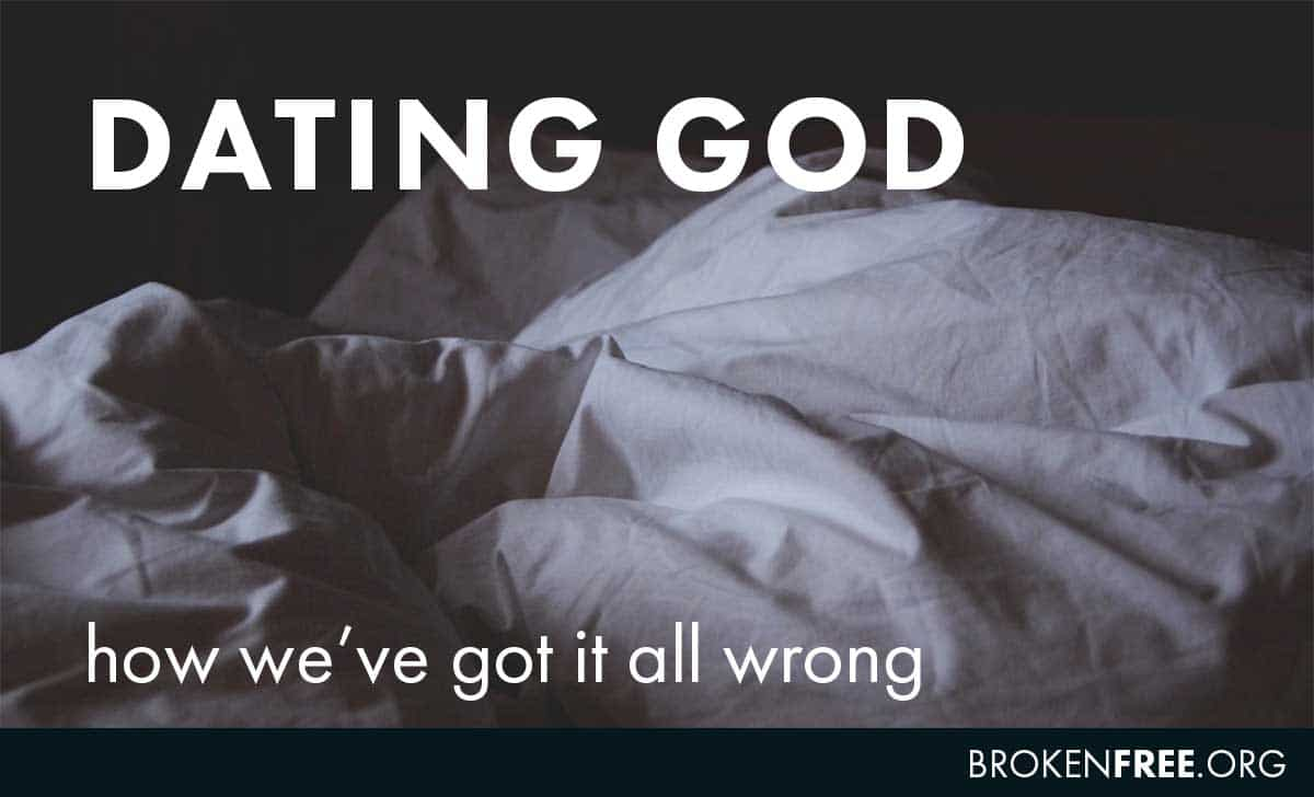 Dating God – How we've got it wrong